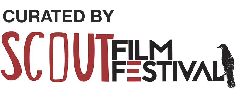 Curated by Scout Film Festival